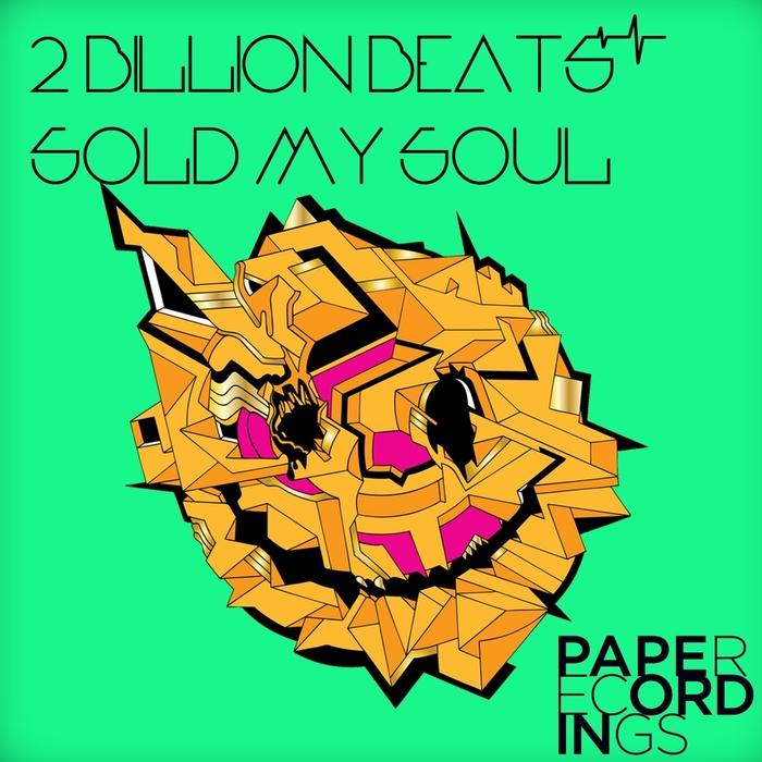 2 BILLION BEATS - Sold My Soul
