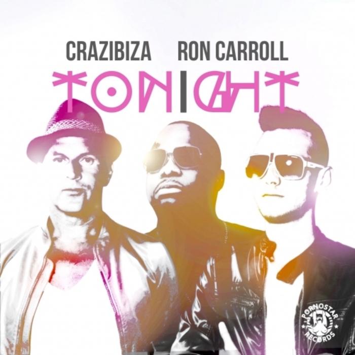 RON CARROLL/CRAZIBIZA - Tonight