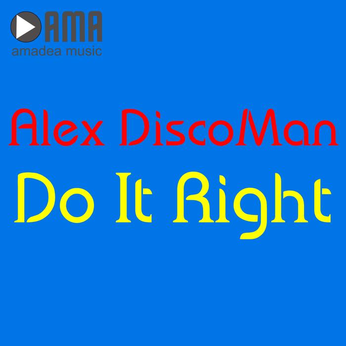 ALEX DISCOMAN - Do It Right