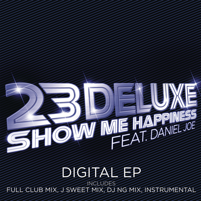 23 DELUXE feat DANIEL JOE - Show Me Happiness