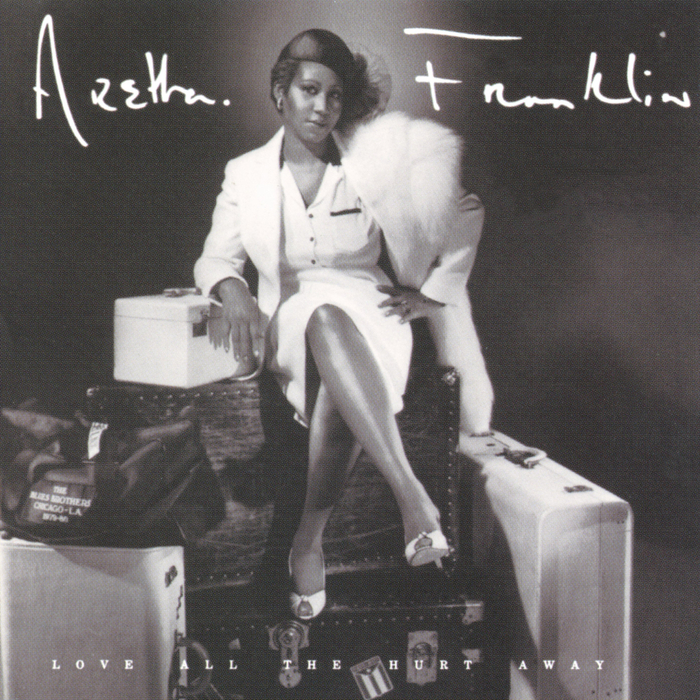 ARETHA FRANKLIN - Love All The Hurt Away
