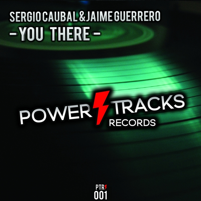 SERGIO CAUBAL/JAIME GUERRERO - You There