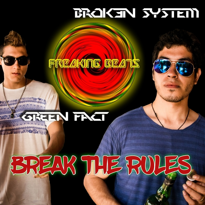 BROK3N SYSTEM Vs GREEN FACT - Break The Rules