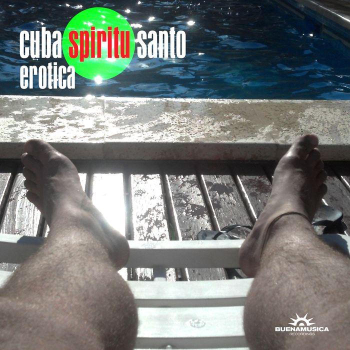 CUBA SPIRITU SANTO - Erotica
