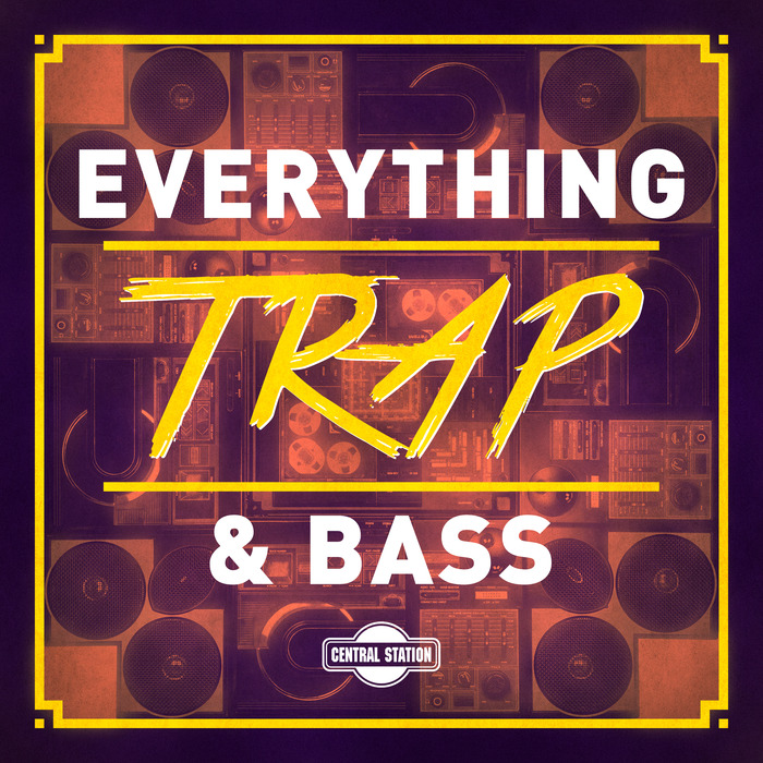 VARIOUS - Central Station - Everything Trap & Bass