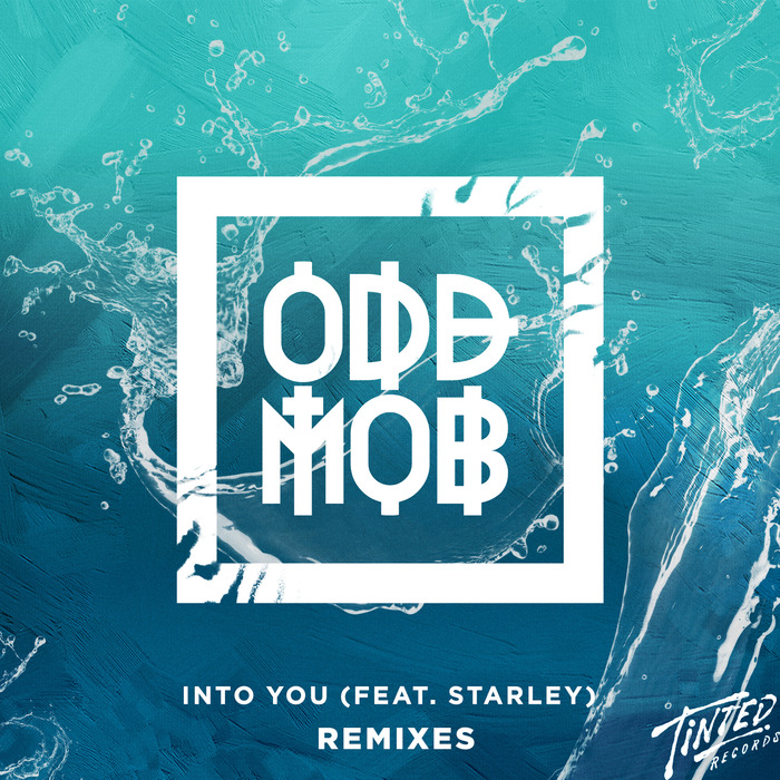 ODD MOB - Into You (feat Starley) (Remixes)