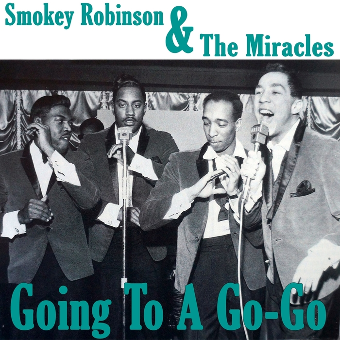 SMOKEY ROBINSON/THE MIRACLES - Going To A Go-Go