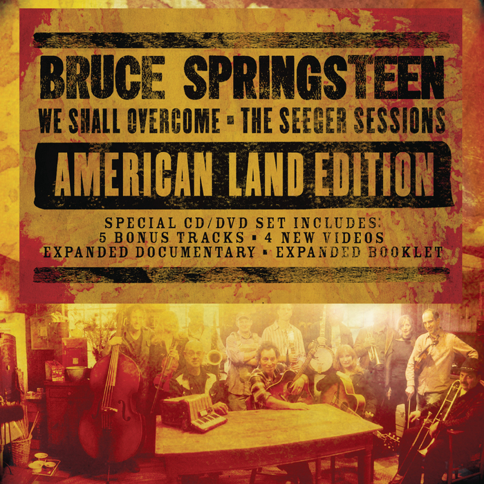 BRUCE SPRINGSTEEN - We Shall Overcome: The Seeger Sessions (American Land Edition)