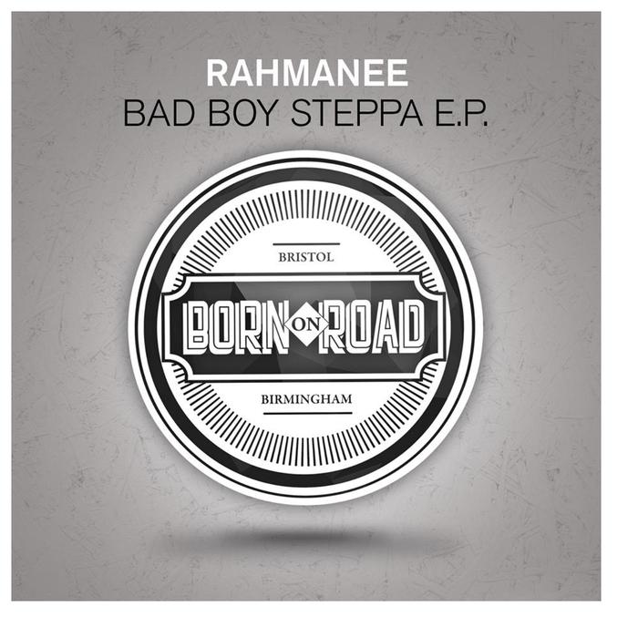 RAHMANEE - Bad Boy Steppa