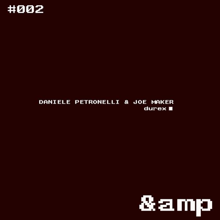 JOE MAKER/DANIELE PETRONELLI - Durex
