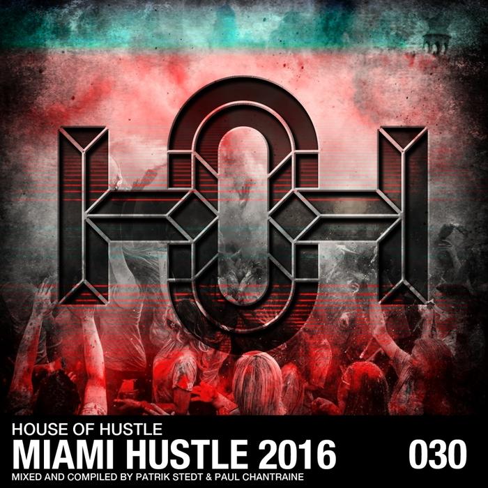 VARIOUS - Miami Hustle 2016
