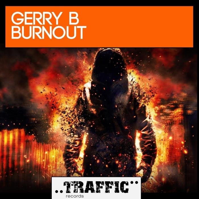 GERRY B - Burnout