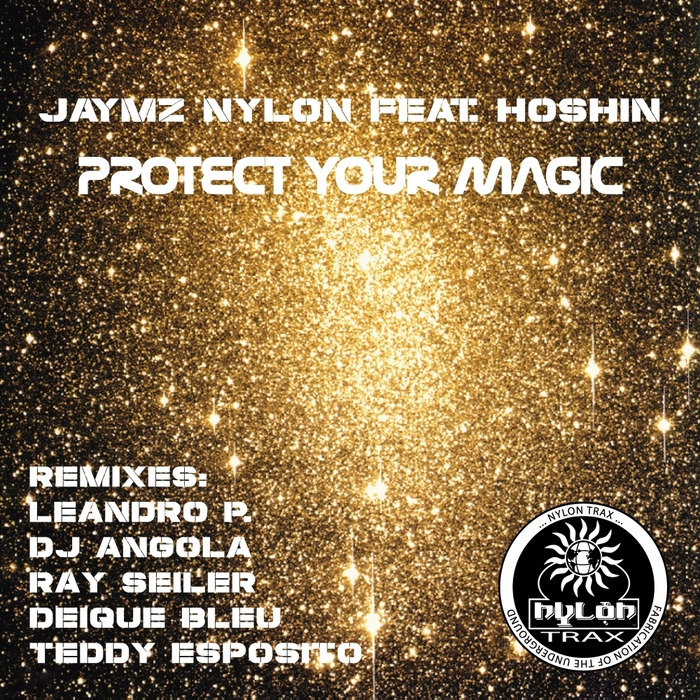 JAYMZ NYLON feat HOSHIN - Protect Your Magic