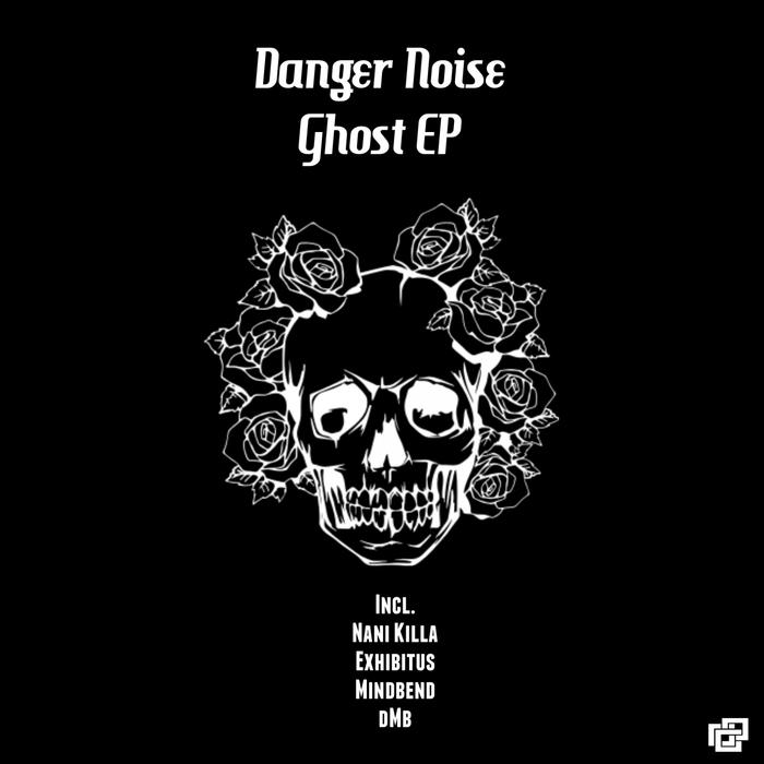 DANGER NOISE - Ghost EP