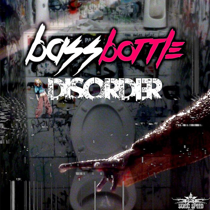 BASSBOTTLE - Disorder