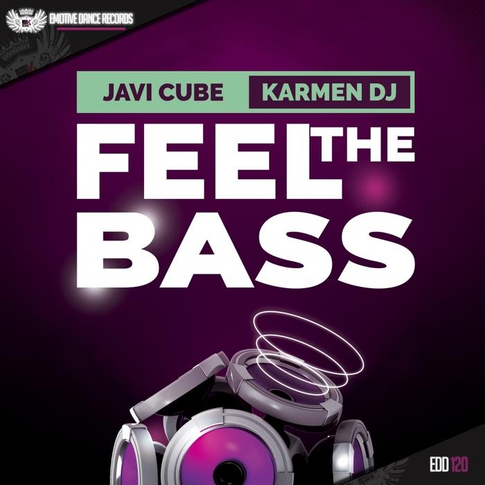 JAVI CUBE/KARMEN DJ - Feel The Bass