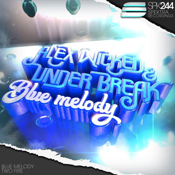 ALEX WICKED/UNDER BREAK - Blue Melody