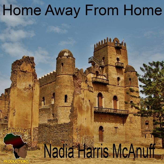 NADIA HARRIS MCANUFF - Home Away From Home