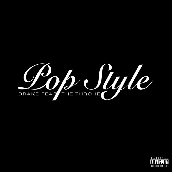 DRAKE feat THE THRONE - Pop Style (Explicit)