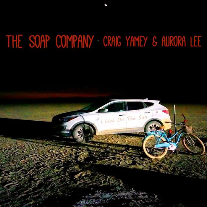 THE SOAP COMPANY - I Live On The Sun