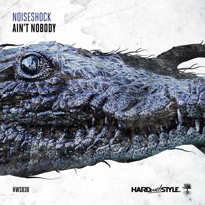 NOISESHOCK - Ain't Nobody