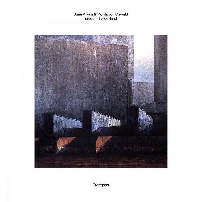 JUAN ATKINS/MORITZ VON OSWALD - Juan Atkins & Moritz Von Oswald Present Borderland: Transport