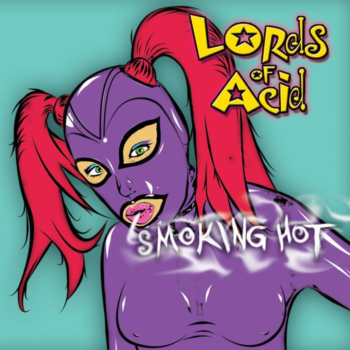 LORDS OF ACID - Smoking Hot