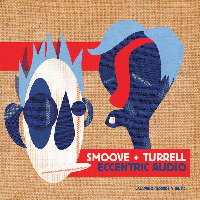 SMOOVE & TURRELL - Eccentric Audio
