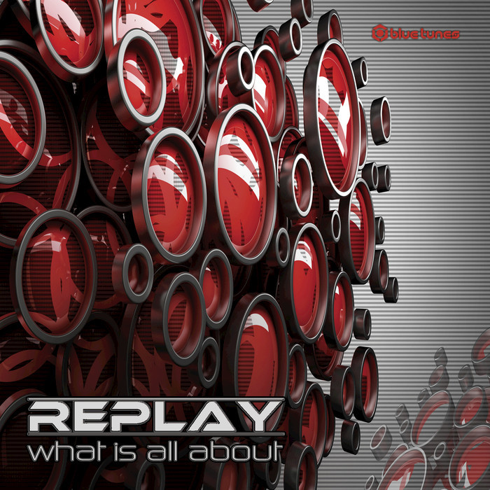 REPLAY - What Is All About