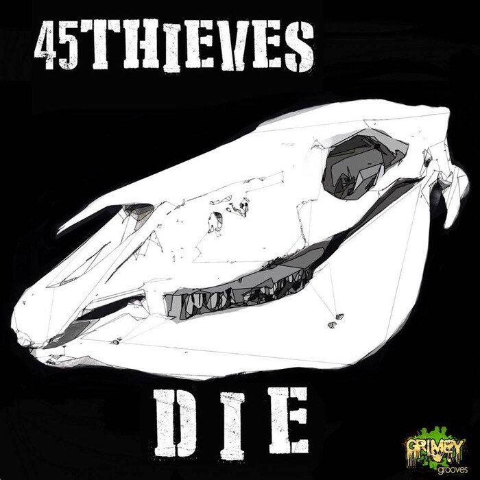 45THIEVES - Die