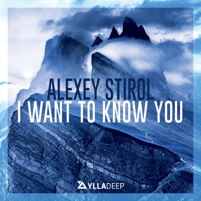 ALEXEY STIROL - I Want To Know You