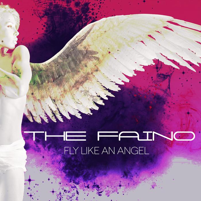THE FAINO - Fly Like An Angel