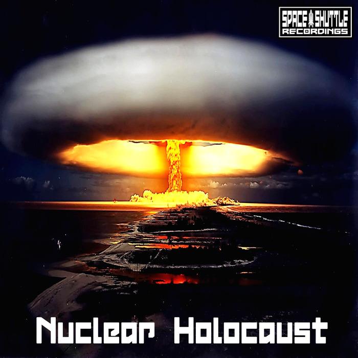 VARIOUS - Nuclear Holocaust
