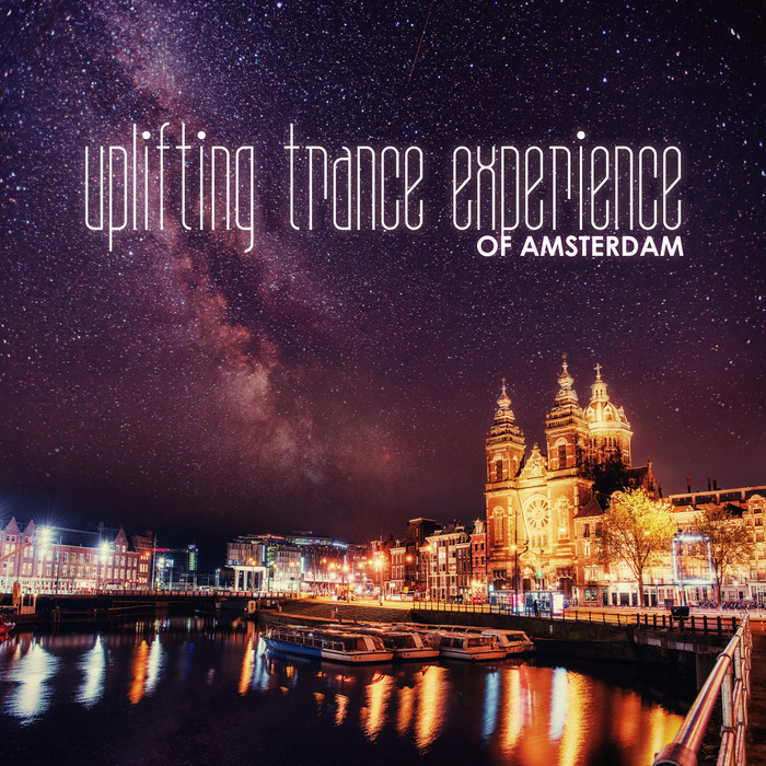 VARIOUS - Uplifting Trance Experience Of Amsterdam