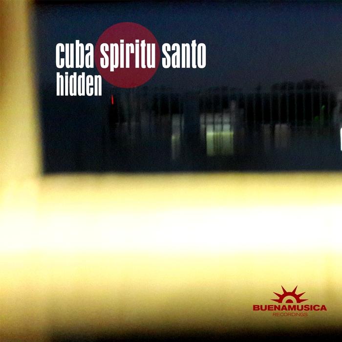 CUBA SPIRITU SANTO - Hidden