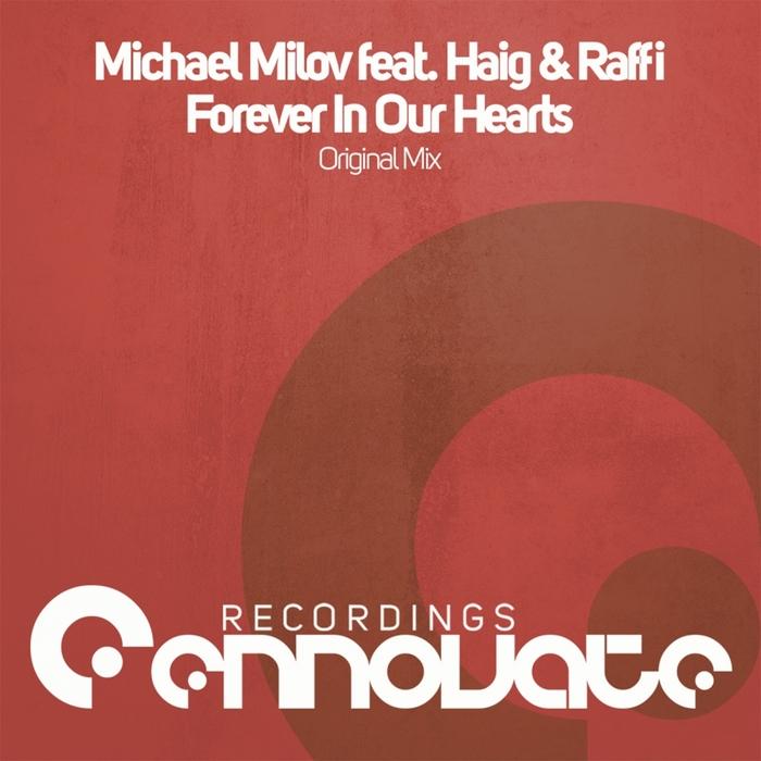 MICHAEL MILOV feat HAIG/RAFFI - Forever In Our Hearts