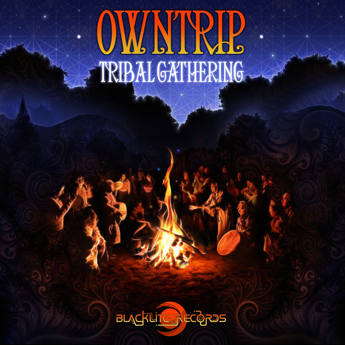 OWNTRIP - Tribal Gathering