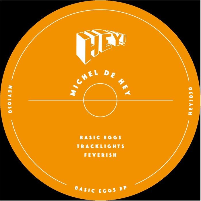 MICHEL DE HEY - Basic Eggs EP