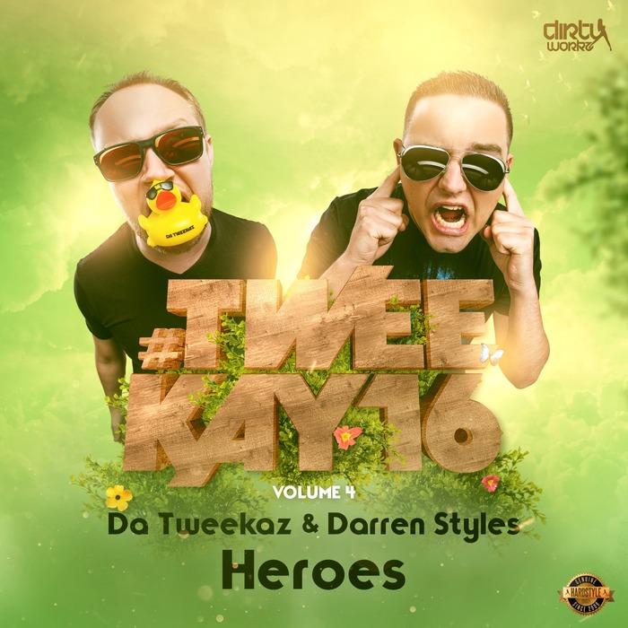 DA TWEEKAZ/DARREN STYLES - Heroes