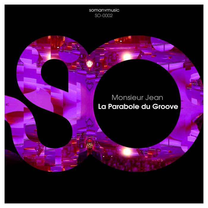 MONSIEUR JEAN - La Parabole Du Groove