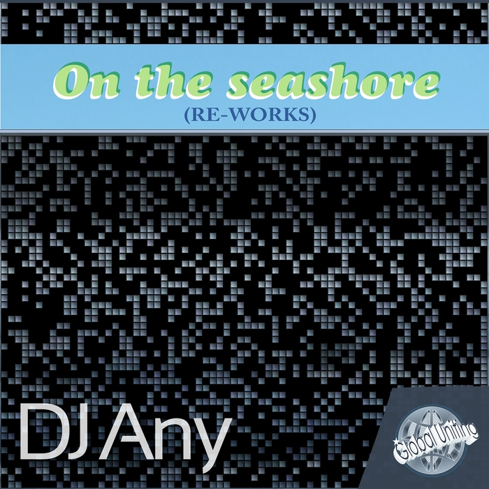 DJ ANY - On The Seahore (Re-Works)