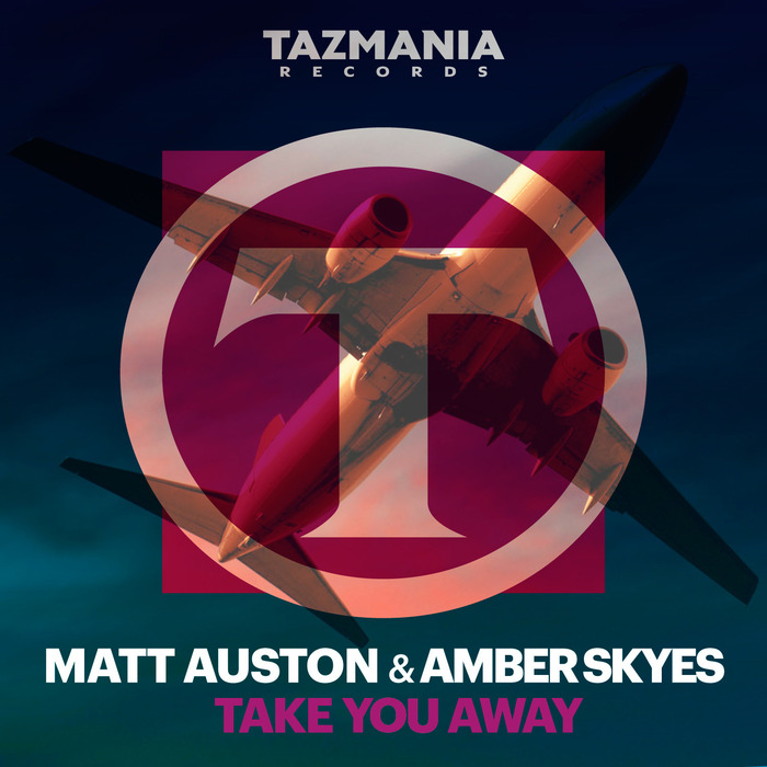 MATT AUSTON/AMBER SKYES - Take You Away