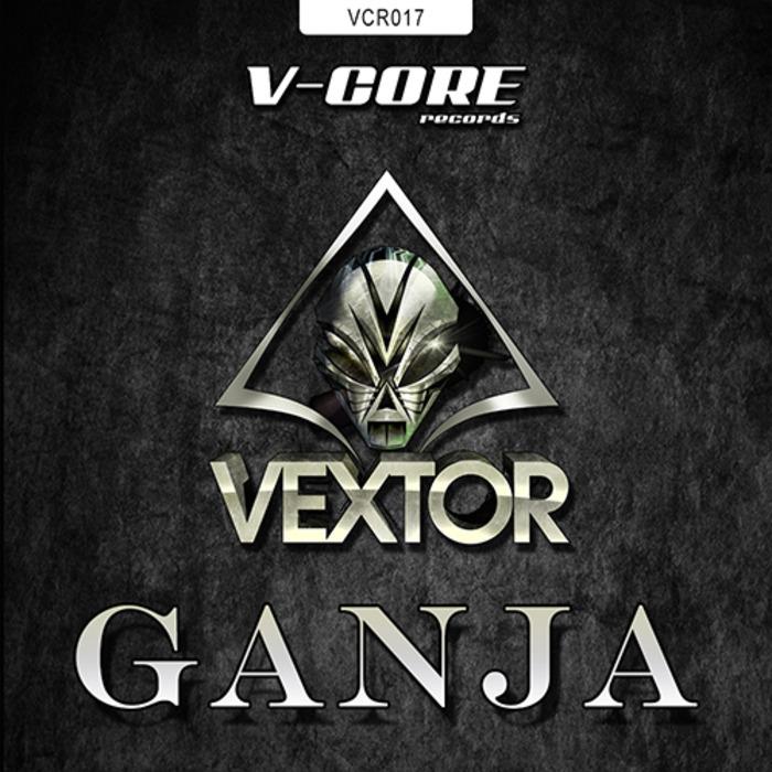 VEXTOR - Ganja