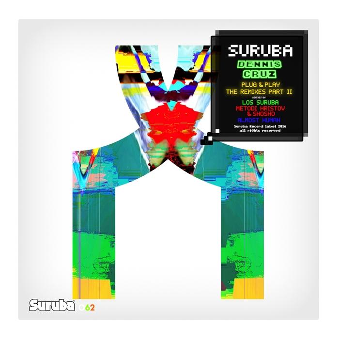 DENNIS CRUZ - Plug & Play Part 2 (The Remixes)
