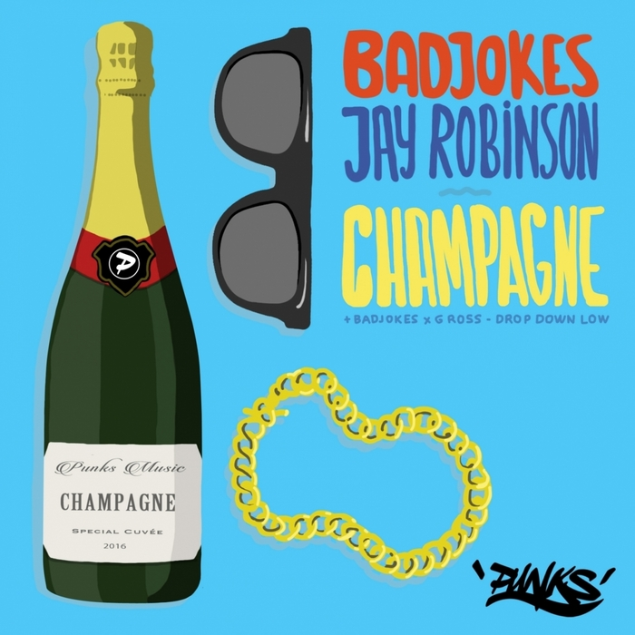 JAY ROBINSON/G ROSS/BADJOKES - Champagne/Drop Down Low
