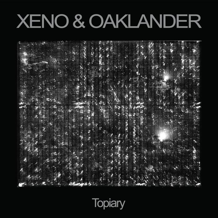 XENO/OAKLANDER - Topiary