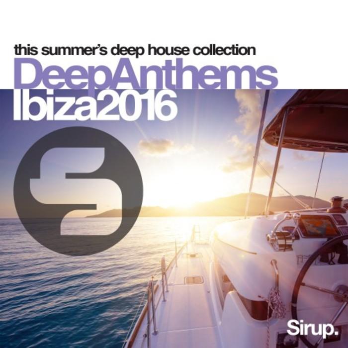 VARIOUS - Sirup Deep Anthems Ibiza 2016
