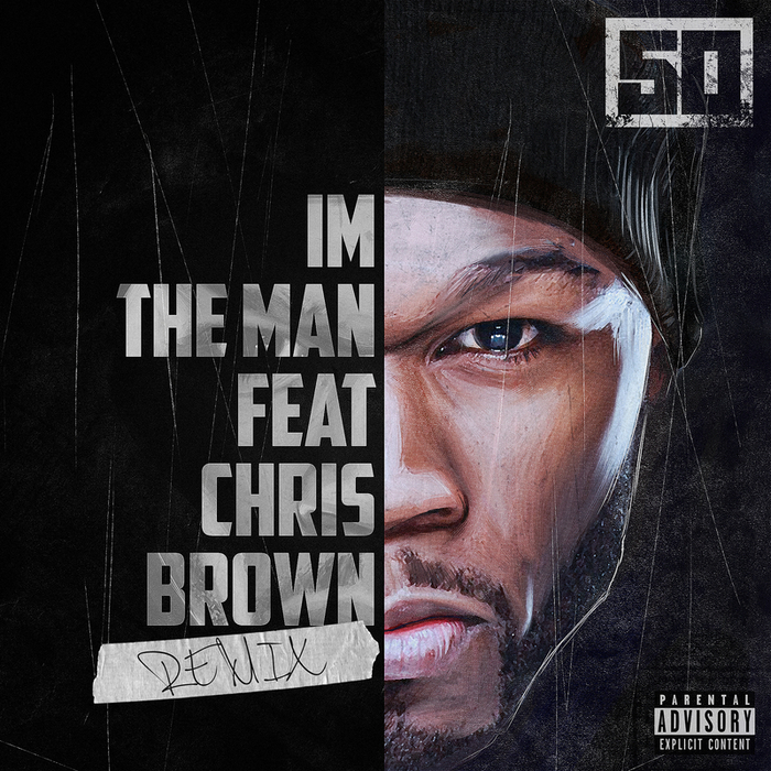 I M The Man Explicit Remix By 50 Cent Feat Chris Brown On Mp3