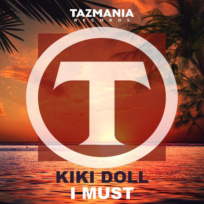 KIKI DOLL - I Must