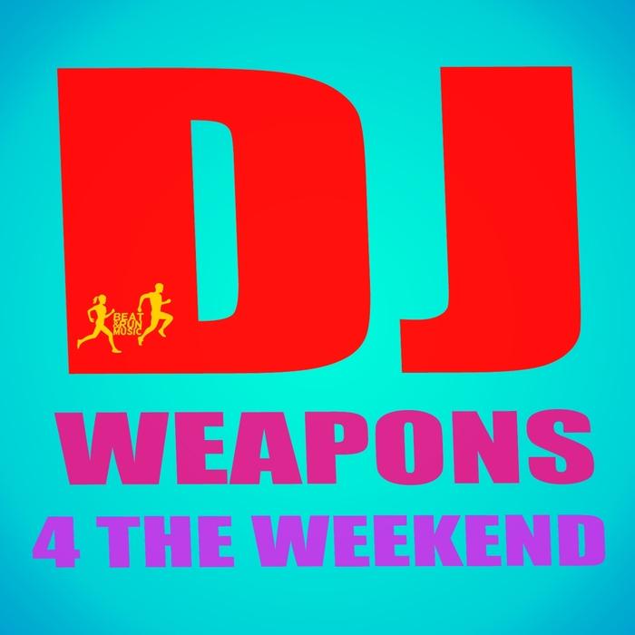 VARIOUS - DJ Weapons 4 The Weekend